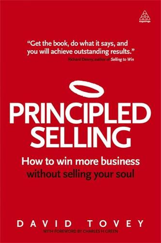 Principled Selling: How to Win More Business Without Selling Your Soul (Paperback)