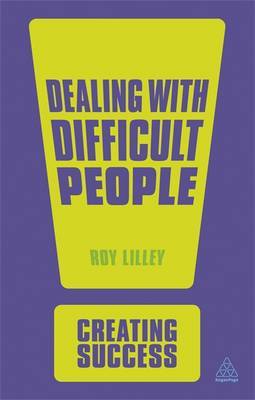 Dealing with Difficult People - Creating Success (Paperback)