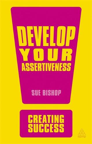 Develop Your Assertiveness - Creating Success (Paperback)
