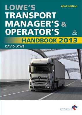 Lowe's Transport Manager's and Operator's Handbook 2013 (Paperback)
