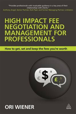 High Impact Fee Negotiation and Management for Professionals: How to Get, Set, and Keep the Fees You're Worth (Paperback)