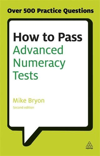 How to Pass Advanced Numeracy Tests: Improve Your Scores in Numerical Reasoning and Data Interpretation Psychometric Tests - Testing Series (Paperback)