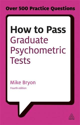 How to Pass Graduate Psychometric Tests: Essential Preparation for Numerical and Verbal Ability Tests Plus Personality Questionnaires - Testing Series (Paperback)