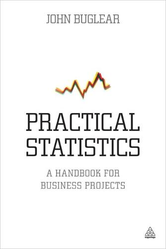Practical Statistics: A Handbook for Business Projects (Paperback)