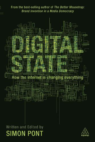 Digital State: How the Internet is Changing Everything (Paperback)