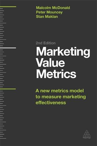 Marketing Value Metrics: A New Metrics Model to Measure Marketing Effectiveness (Paperback)