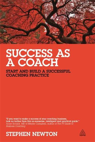 Success as a Coach: Start and Build a Successful Coaching Practice (Paperback)
