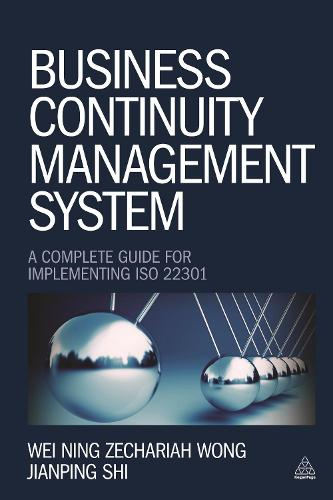 Business Continuity Management System: A Complete Guide to Implementing ISO 22301 (Paperback)