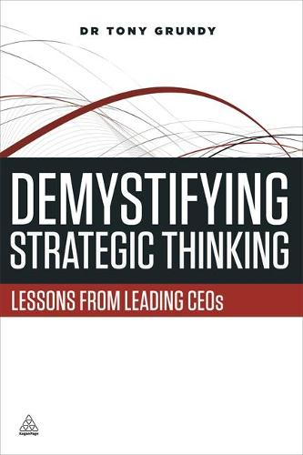 Demystifying Strategic Thinking: Lessons from Leading CEOs (Paperback)