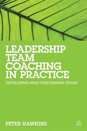 Leadership Team Coaching in Practice: Developing High-performing Teams (Paperback)