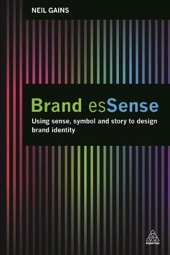 Brand esSense: Using Sense, Symbol and Story to Design Brand Identity (Paperback)