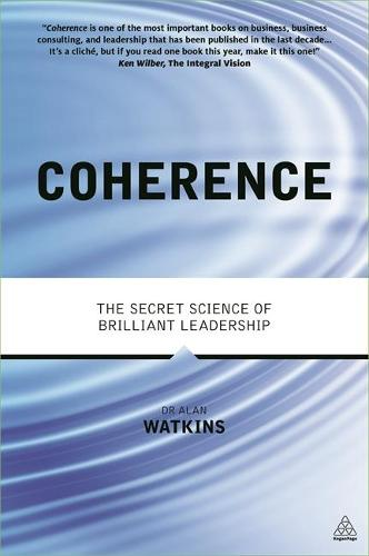 Coherence: The Secret Science of Brilliant Leadership (Paperback)