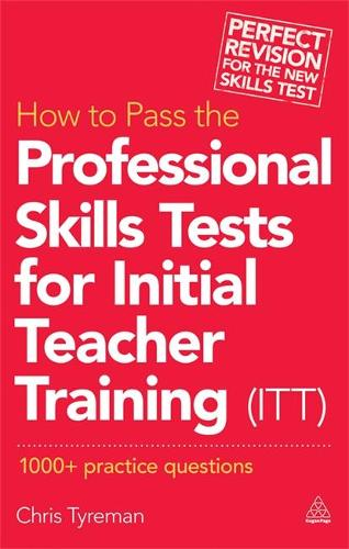 How to Pass the Professional Skills Tests for Initial Teacher Training (ITT): 1000 +  Practice Questions (Paperback)