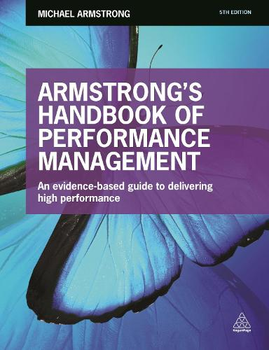 Armstrong's Handbook of Performance Management: An Evidence-Based Guide to Delivering High Performance (Paperback)