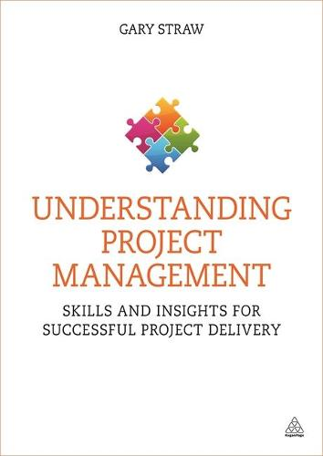 Understanding Project Management: Skills and Insights for Successful Project Delivery (Paperback)