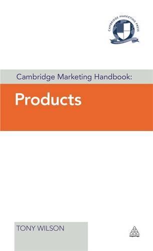 Cambridge Marketing Handbook: Products - Cambridge Marketing Handbooks (Hardback)