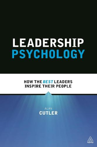 Leadership Psychology: How the Best Leaders Inspire Their People (Paperback)
