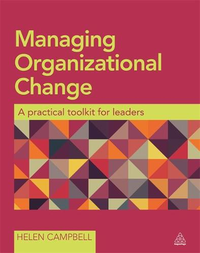 Managing Organizational Change: A Practical Toolkit for Leaders (Paperback)