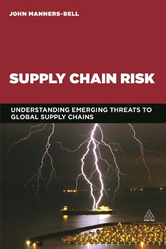 Supply Chain Risk: Understanding Emerging Threats to Global Supply Chains (Paperback)