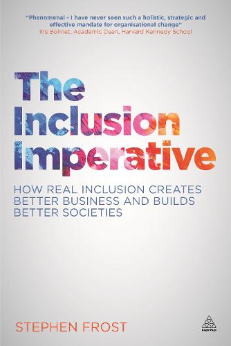 The Inclusion Imperative: How Real Inclusion Creates Better Business and Builds Better Societies (Paperback)