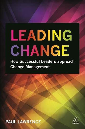 Leading Change: How Successful Leaders Approach Change Management (Paperback)