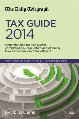 The Daily Telegraph Tax Guide 2014: Understanding the Tax System, Completing Your Tax Return and Planning How to Become More Tax Efficient (Paperback)