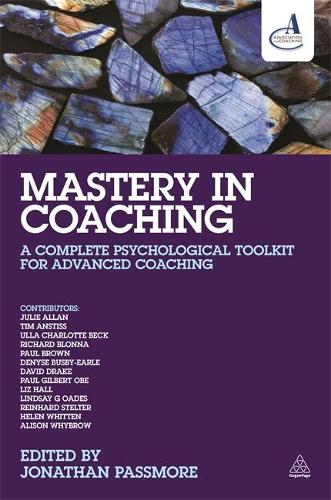 Mastery in Coaching: A Complete Psychological Toolkit for Advanced Coaching (Paperback)