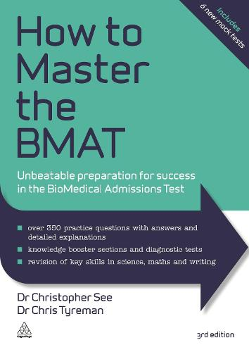 How to Master the BMAT: Unbeatable Preparation for Success in the BioMedical Admissions Test (Paperback)