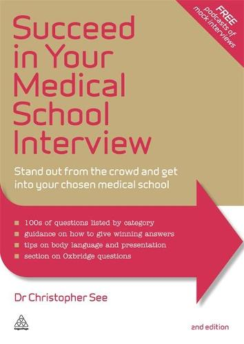 Succeed in Your Medical School Interview: Stand Out from the Crowd and Get into Your Chosen Medical School (Paperback)