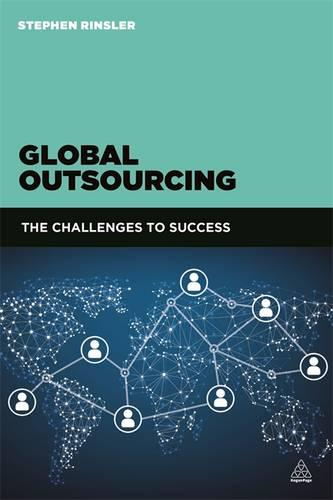 Global Outsourcing: The Challenges to Success (Paperback)