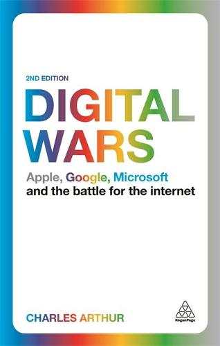 Digital Wars: Apple, Google, Microsoft and the Battle for the Internet (Paperback)