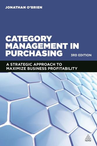 Category Management in Purchasing: A Strategic Approach to Maximize Business Profitability (Hardback)