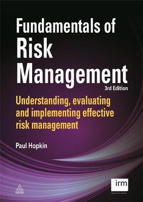 Fundamentals of Risk Management: Understanding, Evaluating and Implementing Effective Risk Management (Paperback)