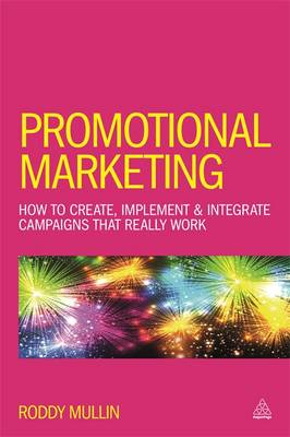 Promotional Marketing: How to Create, Implement & Integrate Campaigns that Really Work (Paperback)