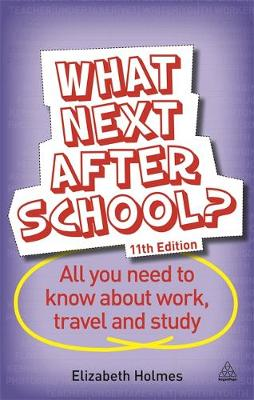 What Next After School?: All You Need to Know About Work, Travel and Study (Paperback)