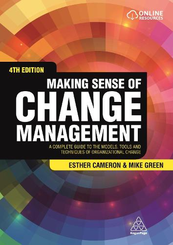 Making Sense of Change Management: A Complete Guide to the Models, Tools and Techniques of Organizational Change (Paperback)