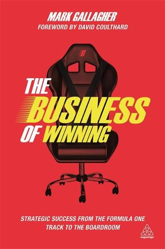 The Business of Winning: Strategic Success from the Formula One Track to the Boardroom (Paperback)