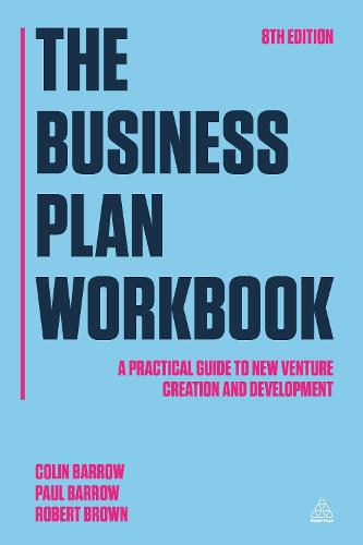 The Business Plan Workbook: A Practical Guide to New Venture Creation and Development (Paperback)