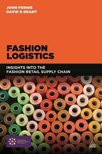 Fashion Logistics: Insights into the Fashion Retail Supply Chain (Paperback)