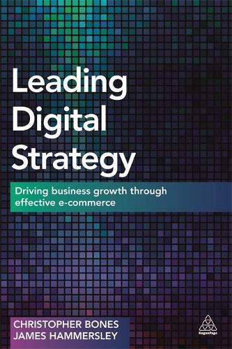 Leading Digital Strategy: Driving Business Growth Through Effective E-commerce (Paperback)