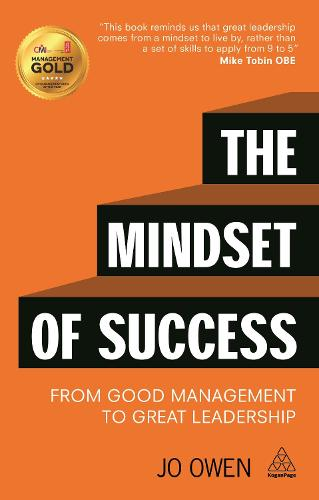 The Mindset of Success: From Good Management to Great Leadership (Paperback)