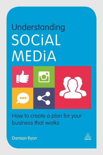 Understanding Social Media: How to Create a Plan for Your Business that Works (Paperback)