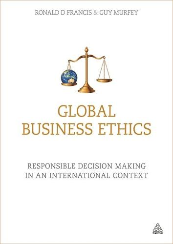 Global Business Ethics: Responsible Decision Making in an International Context (Paperback)