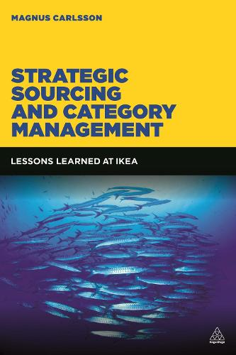 Strategic Sourcing and Category Management: Lessons Learned at IKEA (Paperback)