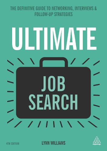 Ultimate Job Search: The Definitive Guide to Networking, Interviews and Follow-up Strategies - Ultimate Series (Paperback)