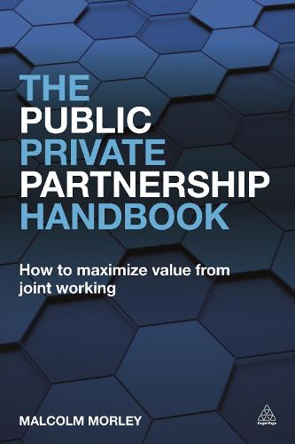 The Public-Private Partnership Handbook: How to Maximize Value from Joint Working (Paperback)