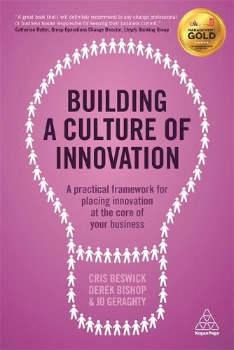 Building a Culture of Innovation: A Practical Framework for Placing Innovation at the Core of Your Business (Paperback)