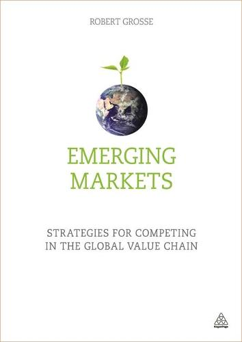 Emerging Markets: Strategies for Competing in the Global Value Chain (Paperback)