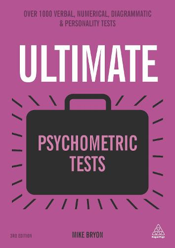 Ultimate Psychometric Tests: Over 1000 Verbal, Numerical, Diagrammatic and Personality Tests - Ultimate Series (Paperback)