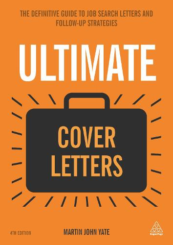 Ultimate Cover Letters: The Definitive Guide to Job Search Letters and Follow-up Strategies - Ultimate Series (Paperback)